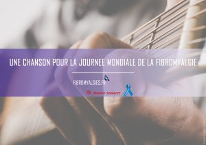 Une chanson pour la journée mondiale de la fibromyalgie